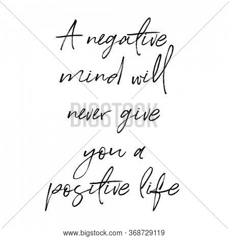 Quote - A negative mind will never give you a positive life with white background - High quality image