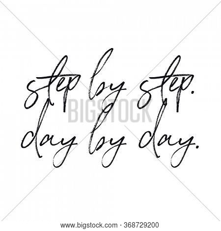 Quote - Step by Step, day by day with white background - High quality image