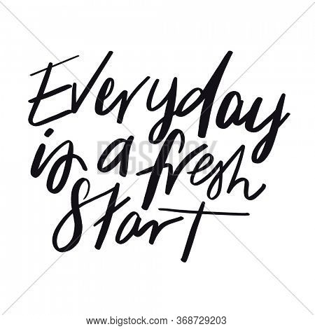 Quote - Everyday is a fresh start with white background - High quality image