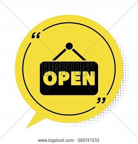 Black Hanging Sign With Text Open Door Icon Isolated On White Background. Yellow Speech Bubble Symbo