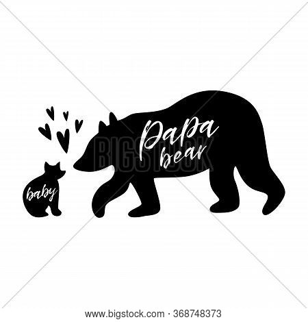 Baby And Father Bear. Papa Bear. Baby Bear. Black Bear Silhouette For Farthers Day Card. Bear Family