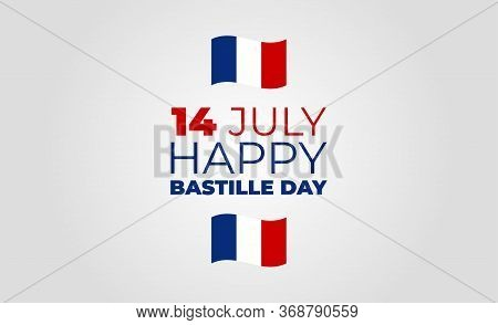 Text Design Greeting Card For The French National Day, July 14. Vive La France. Long Live France.