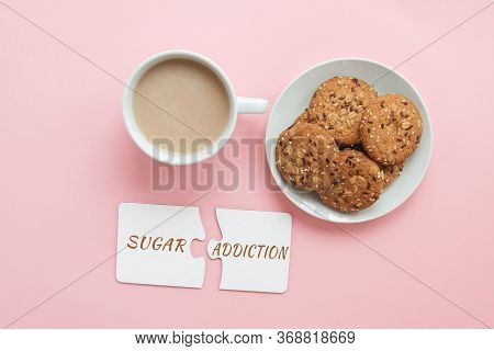 Coffee, Sweet Cookies On A Pink Background And The Inscription Sugar Addiction
