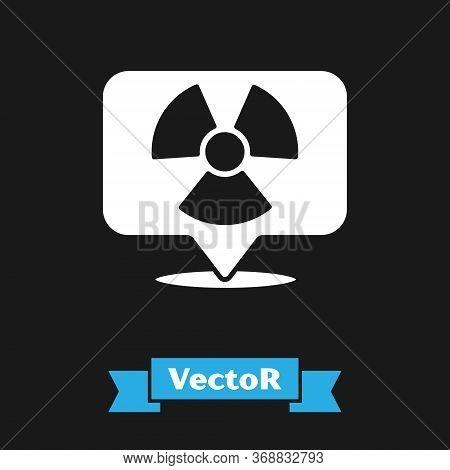White Radioactive In Location Icon Isolated On Black Background. Radioactive Toxic Symbol. Radiation