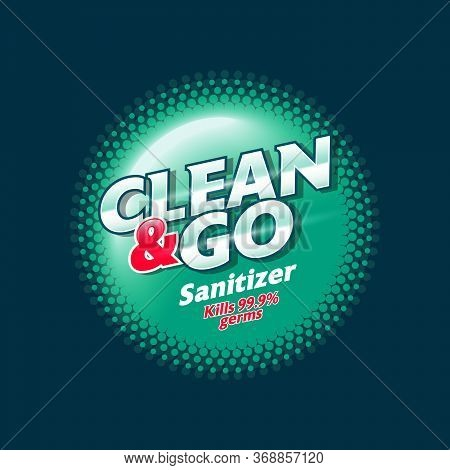 Clean And Go Sanitizer. Antiseptic Spray Logo And Label. Sanitizer, Antiseptic And Virus Protection