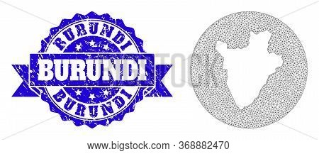 Mesh Vector Map Of Burundi With Grunge Stamp. Triangle Mesh Map Of Burundi Is Cut Out From A Round S