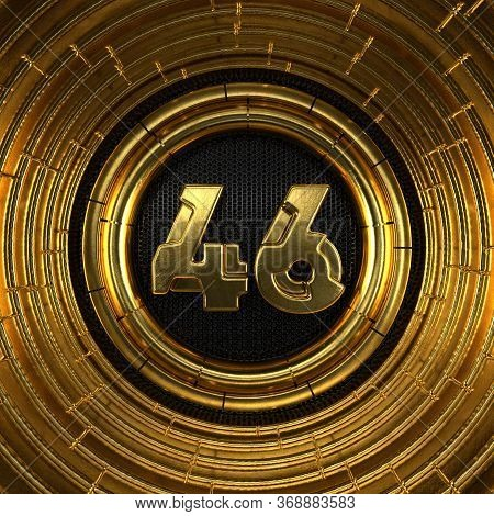 Gold Number 46 (number Forty-six) With Perforated Black Metal Background And Gold Rings Around. 3d I