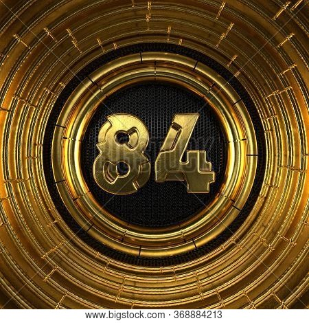 Gold Number 84 (number Eighty-four) With Perforated Black Metal Background And Gold Rings Around. 3d