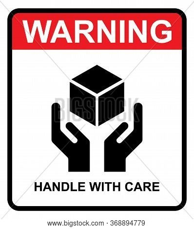 Handle With Care Flat Icon With Warning Label Isolated On White Background. Fragile Package Symbol.