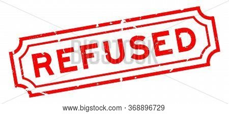 Grunge Red Refused Word Rubber Business Seal Stamp On White Background