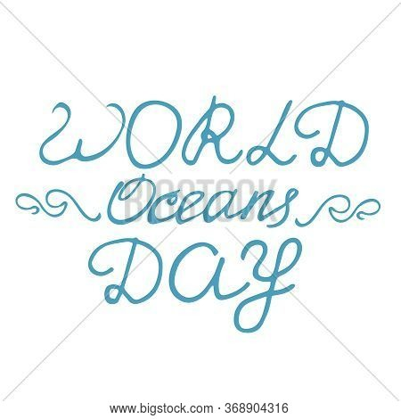 World Ocean Day. Lettering And Ocean Animals Round Frame . Save The Ocean From Trash. Vector