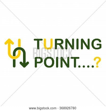 Concept Of A Turning Point Shown Using The U-turn Symbol Combined With Straight Lines Showing Differ