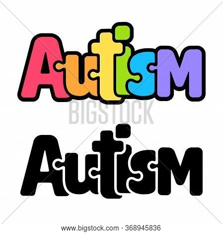 Autism Text Lettering In Cartoon Style, Jigsaw Puzzle Symbol. Rainbow Spectrum Colors And Black And