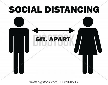 Social Distancing 6 Ft. Apart Man Woman Stick Figure. Pictogram Illustration Depicting Social Distan