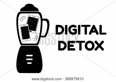 Digital Detox Concept. A Smartphone And A Tablet Are Mixed In A Blender. Gadget Addiction Social Iss
