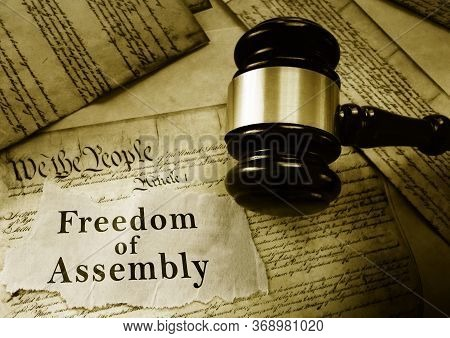 Freedom Of Assemby Message On Us Constitution With Court Gavel -- First Amendment Concept