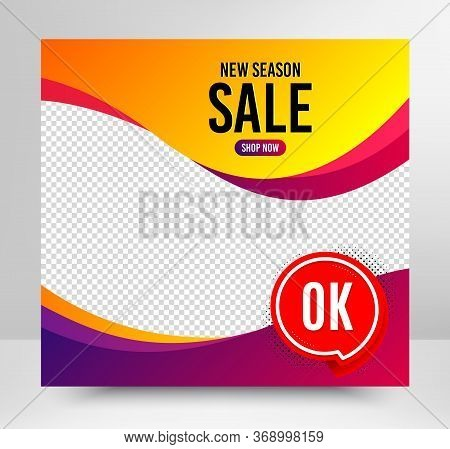 Ok Badge. Sale Banner Template. Approved Chat Bubble Icon. Social Media Layout Banner. Online Shoppi