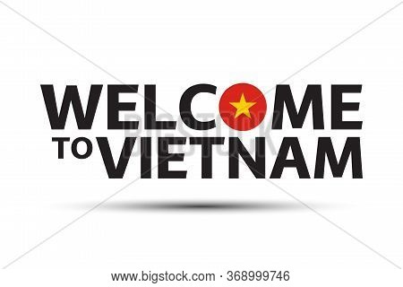 Welcome To Vietnam Symbol. Simple Vietnamese Icon With Vietnamese Flag Isolated On White Background.