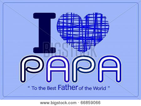 Happy Father's Day card , love PAPA or DAD poster