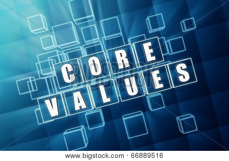 core values - text in 3d blue glass cubes with white letters business cultural riches concept poster