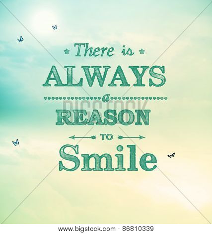 There Is Always A Reason To Smile!