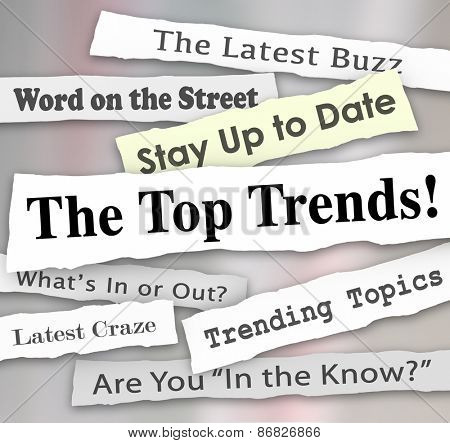 The Top Trends words in newspaper headlines to illustrate the hottest or latest new ideas, products, fads, fashions or innovations popular and in demand by customers poster