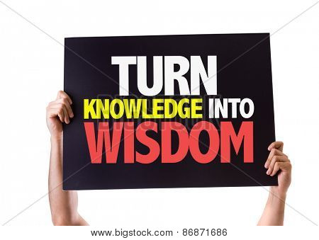 Turn Knowledge into Wisdom card isolated on white