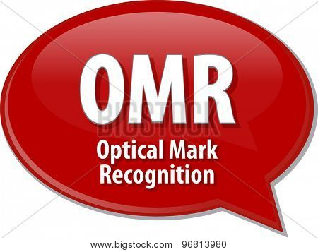 Speech bubble illustration of information technology acronym abbreviation term definition OMR Optical Mark Recognition
