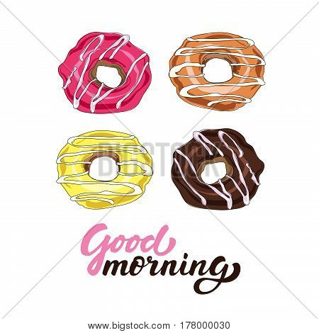 Illustration With Vector Hand Drawn Donuts And Lettering Good Morning.
