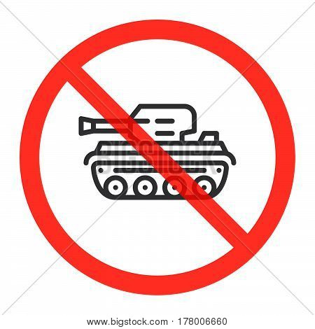 Tank line icon in prohibition red circle No war ban sign forbidden symbol. Vector illustration isolated on white