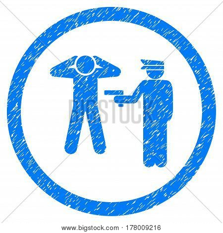 Arrest grainy textured icon inside circle for overlay watermark stamps. Flat symbol with dirty texture. Circled dotted vector blue ink rubber seal stamp with grunge design on a white background.