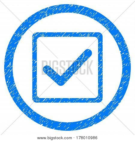 Checkbox grainy textured icon inside circle for overlay watermark stamps. Flat symbol with dirty texture. Circled dotted vector blue ink rubber seal stamp with grunge design on a white background.