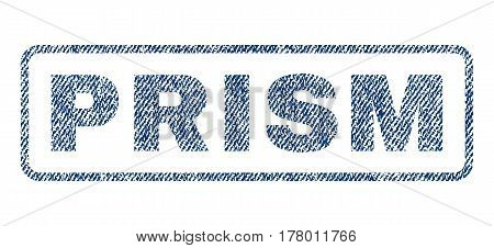 Prism text textile seal stamp watermark. Blue jeans fabric vectorized texture. Vector caption inside rounded rectangular shape. Rubber sign with fiber textile structure.