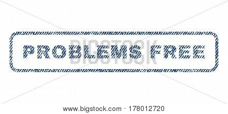 Problems Free text textile seal stamp watermark. Blue jeans fabric vectorized texture. Vector caption inside rounded rectangular banner. Rubber sticker with fiber textile structure.
