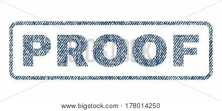 Proof text textile seal stamp watermark. Blue jeans fabric vectorized texture. Vector caption inside rounded rectangular banner. Rubber sticker with fiber textile structure.