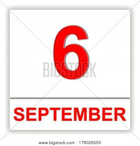 September 6. Day on the calendar. 3D illustration