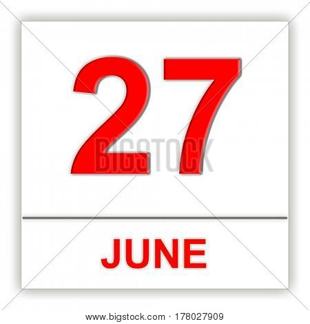 June 27. Day on the calendar. 3D illustration
