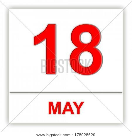 May 18. Day on the calendar. 3D illustration