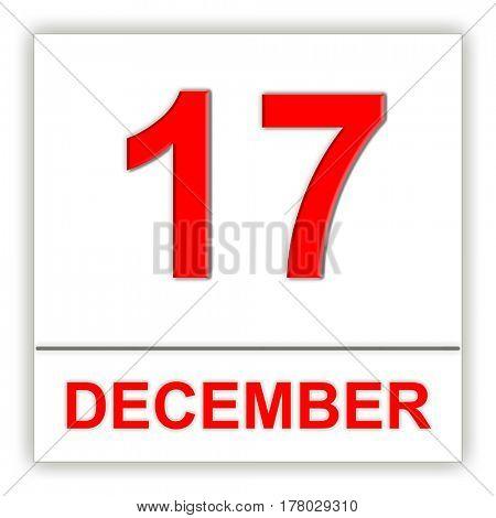 December 17. Day on the calendar. 3D illustration