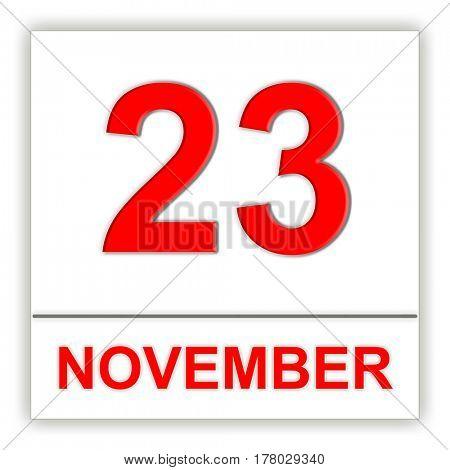 November 23. Day on the calendar. 3D illustration