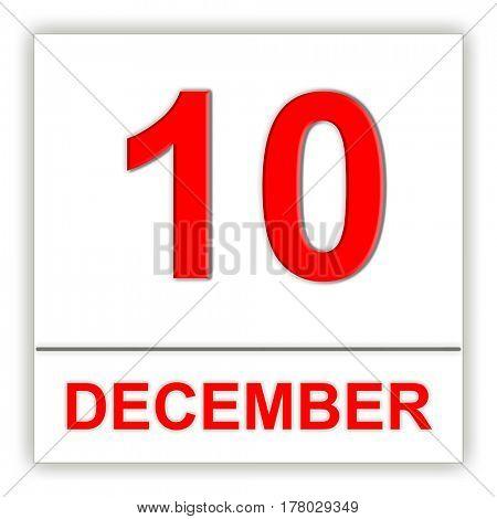 December 10. Day on the calendar. 3D illustration