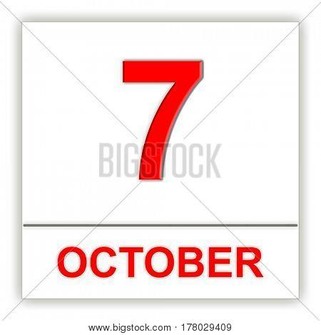 October 7. Day on the calendar. 3D illustration
