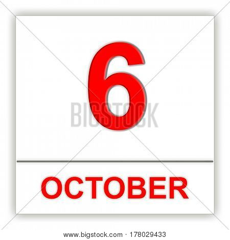 October 6. Day on the calendar. 3D illustration