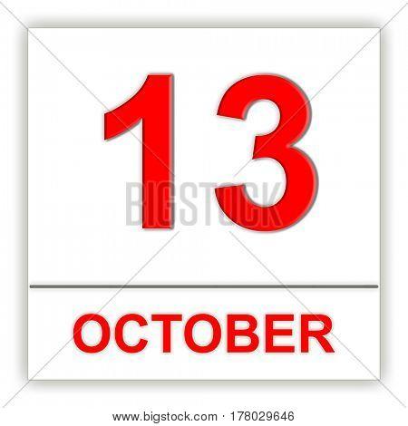 October 13. Day on the calendar. 3D illustration