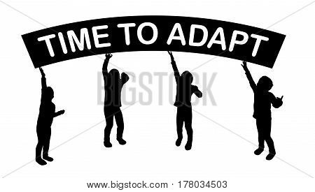 Children are holding a banner with the inscription time to adapt. Vector illustration