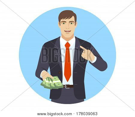 Businessman with cash money pointing the finger at yourself. Self-promotion. Portrait of businessman in a flat style. Vector illustration.