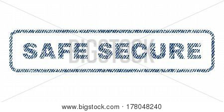 Safe Secure text textile seal stamp watermark. Blue jeans fabric vectorized texture. Vector caption inside rounded rectangular banner. Rubber emblem with fiber textile structure.