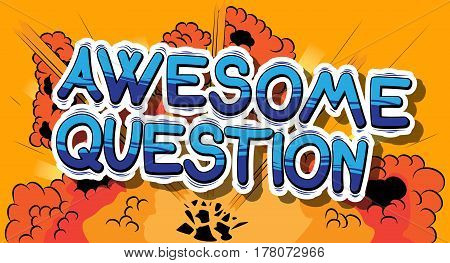 Awesome Question - Comic book style word on abstract background.