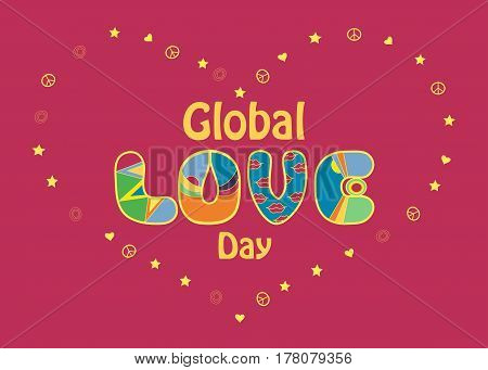 Card with inscription - Global Love Day. Love - by artistic vintage hippie font. Red background. Heart frame by symbols of stars. hearts and peace