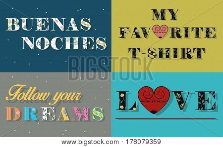 Cards with inscriptions by floral artistic font. Buenas noches. My favorite T-shirt. Love. Follow your dreams. Black letters with watercolor flowers and plants decor. Illustration